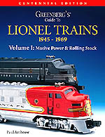 Greenberg's Guide to Lionel Trains, 1945-1969 Volume I: Motive Power and Rolling Stock Centennial Edition