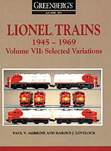 Greenberg's Guide to Lionel Trains 1945-1969: Volume VII Selected Variations