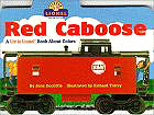 Red Caboose: A Little Lionel Book About Colors (Lionel Trains)