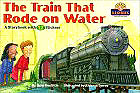 The Train That Rode on Water: A Storybook With 12 Stickers (Lionel Trains)