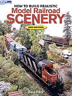How to Build Realistic Model Railroad Scenery 3rd Edition
