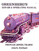 Greenberg's Repair and Operating Manual: Lionel Prewar Trains