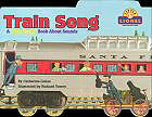 Train Song : A Little Lionel Book About Sounds