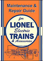Maintenance & Repair Guide for Lionel Electric Trains