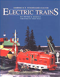 America's Standard Gauge Electric Trains: Their History and Operation, Including a Collector's Guide to Current Values